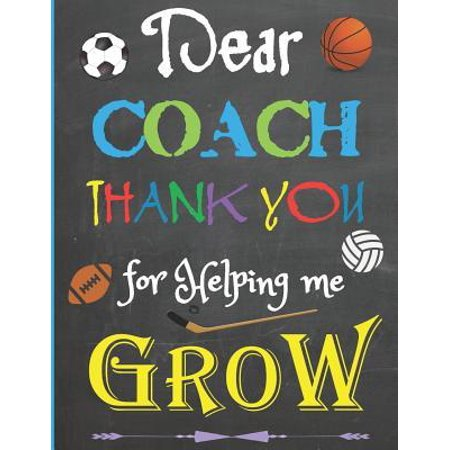 Dear Coach, Thank You For Helping Me Grow: Appreciation Sport Themed Notebook/Journal: Best Coach Ever: 6 Month Blank Daily Planner/Diary: Great for Y (Best Weed To Grow Outdoors)