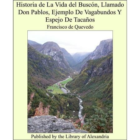 Historia de La Vida del Buscón, Llamado Don Pablos, Ejemplo De Vagabundos Y Espejo De Tacaños - eBook - La Historia De Halloween