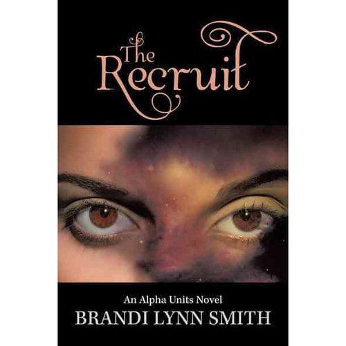 The Recruit: An Alpha Units Novel