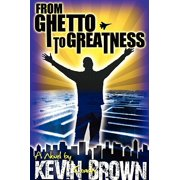 From Ghetto to Greatness