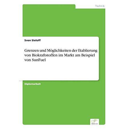 Grenzen Und Moglichkeiten Der Etablierung Von Biokraftstoffen Im Markt Am Beispiel Von Sunfuel - image 1 of 1