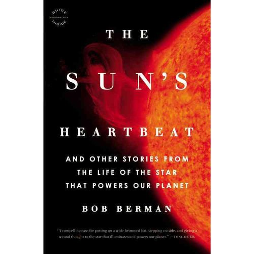 The Sun's Heartbeat: And Other Stories from the Life of the Star That Powers Our Planet: Includes Reading Group Guide