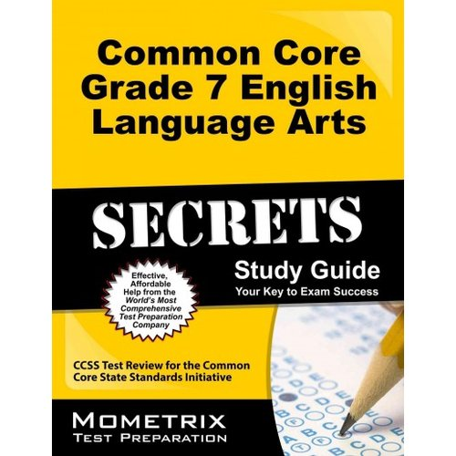 Common Core Grade 7 English Language Arts Secrets: Ccss Test Review for the Common Core State Standards Initiative
