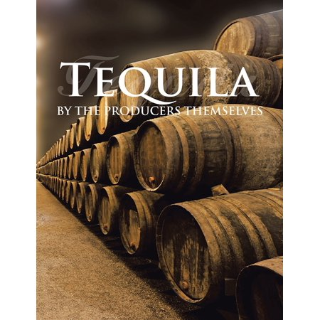 1800 Tequila Reposado - Tequila by the Producers Themselves - eBook
