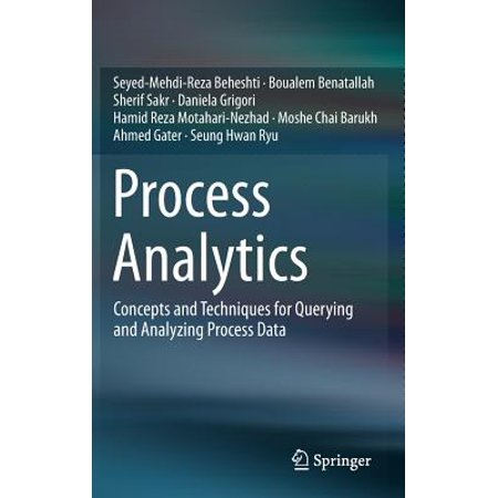 Process Analytics : Concepts and Techniques for Querying and Analyzing Process (Explain The Etl Process In Data Warehousing)