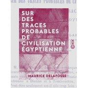 Sur des traces probables de civilisation égyptienne - eBook