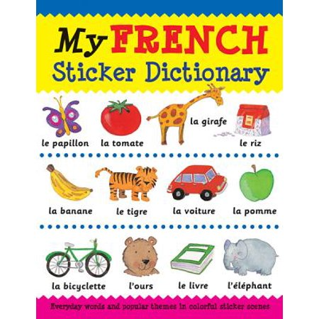 My French Sticker Dictionary : Everyday Words and Popular Themes in Colorful Sticker Scenes](Popular Themes)