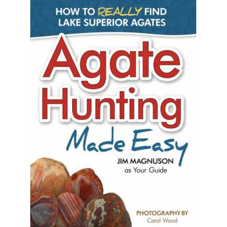Agate Hunting Made Easy  How To Really Find Lake Superior Agates