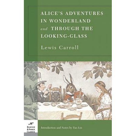 Alice's Adventures in Wonderland and Through the Looking Glass (Barnes & Noble Classics Series) -