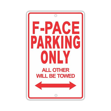 Jacksonville Jaguars Parking Sign - JAGUAR F-PACE Parking Only All Others Will Be Towed Ridiculous Funny Novelty Garage Aluminum Sign 8