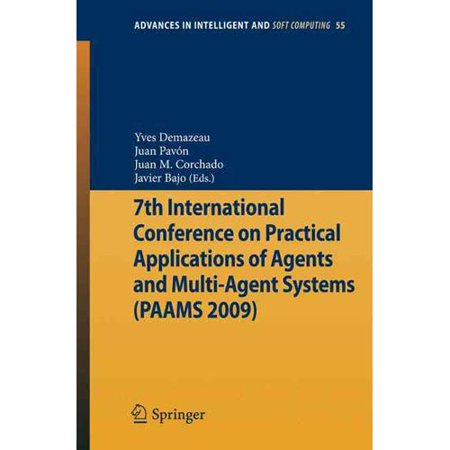 7Th International Conference On Practical Applications Of Agents And Multi Agent Systems  Paams09