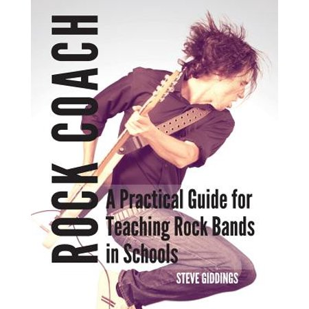 Teaching Band (Rock Coach : A Practical Guide for Teaching Rock Bands in)