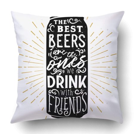 BPBOP The best beers are the ones drink with friends Pillowcase Throw Pillow Cover Case 16x16 (Best Way To Cover Beer Breath)