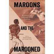 Caribbean Studies: Maroons and the Marooned : Runaways and Castaways in the Americas (Hardcover)