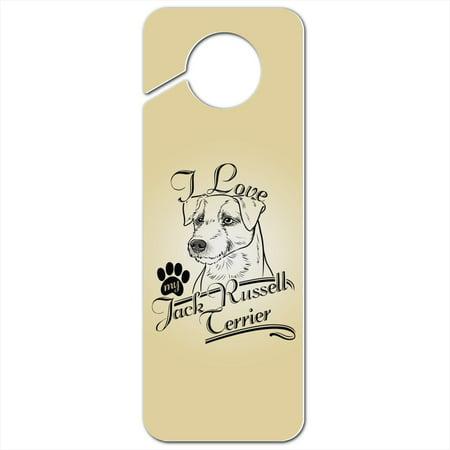 I Love My Jack Russell Terrier Plastic Door Knob Hanger Sign Terrier Door Hanger