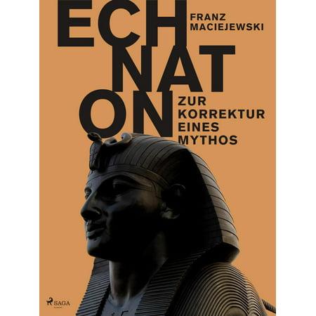 Echnaton oder Die Erfindung des Monotheismus: Zur Korrektur eines Mythos - eBook (Korrektur)