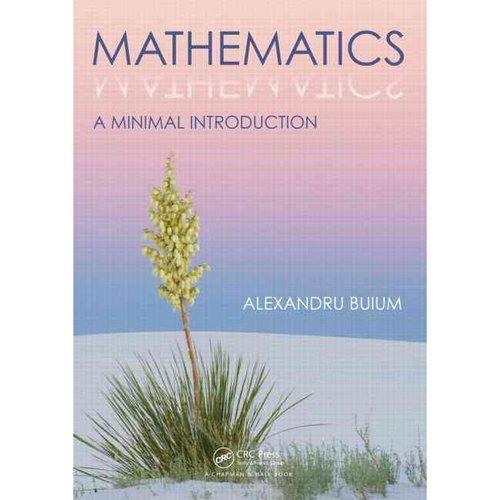 Mathematics: A Minimal Introduction