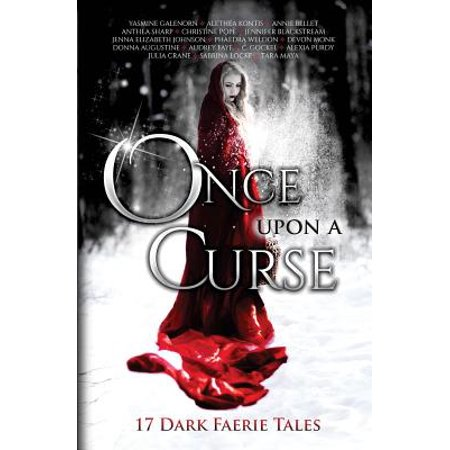 Faerie Rose - Once Upon a Curse : 17 Dark Faerie Tales
