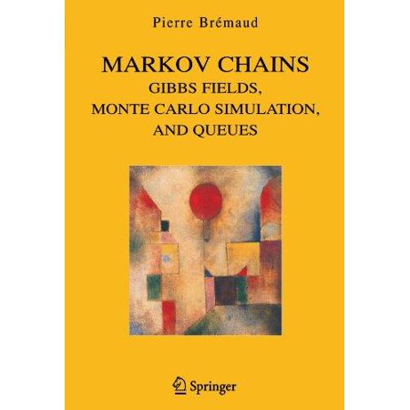 Markov Chains   Gibbs Fields  Monte Carlo Simulation  And Queues