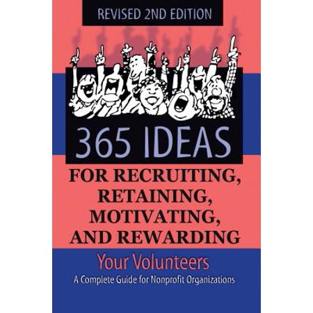 365 Ideas for Recruiting, Retaining, Motivating and Rewarding Your Volunteers : A Complete Guide for Non-Profit Organizations - Volunteer Appreciation Gift Ideas