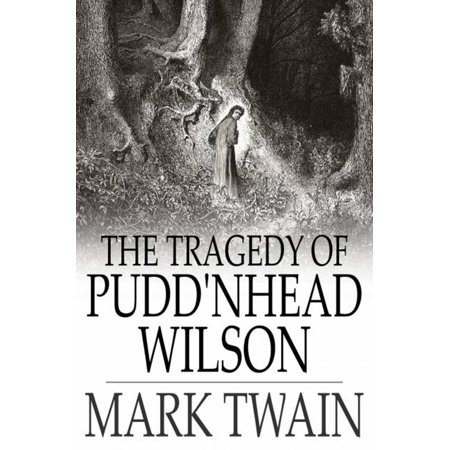 The Tragedy Of Pudd'nhead Wilson: And The Comedy Of The Extraordinary Twins - eBook](Comedy Tragedy Mask)