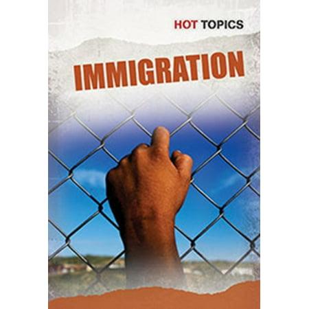 Immigration  Hot Topics   Hardcover