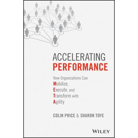 Accelerating Performance : How Organizations Can Mobilize