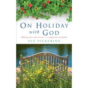 On Holiday with God: Making Your Own Retreat: A Companion and Guide (Paperback)