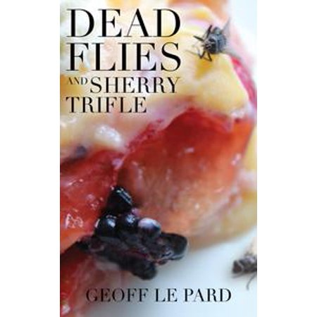 Dead Flies and Sherry Trifle - eBook