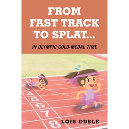 Buy Olympic Medals (From Fast Track to Splat...In Olympic Gold-Medal Time -)