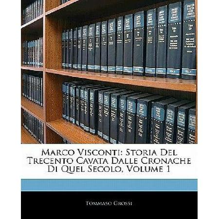 Marco Visconti  Storia Del Trecento Cavata Dalle Cronache Di Quel Secolo  Volume 1