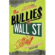 The Bullies of Wall Street : This Is How Greed Messed Up Our Economy