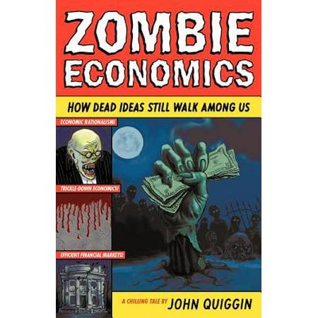 Zombie Economics : How Dead Ideas Still Walk Among Us - Zombie Nurse Ideas