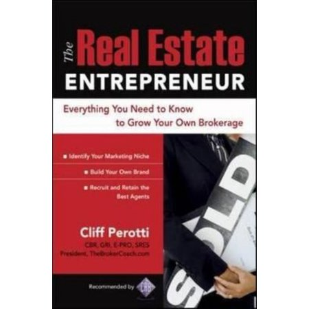 The Real Estate Entrepreneur  Everything You Need To Know To Grow Your Own Brokerage