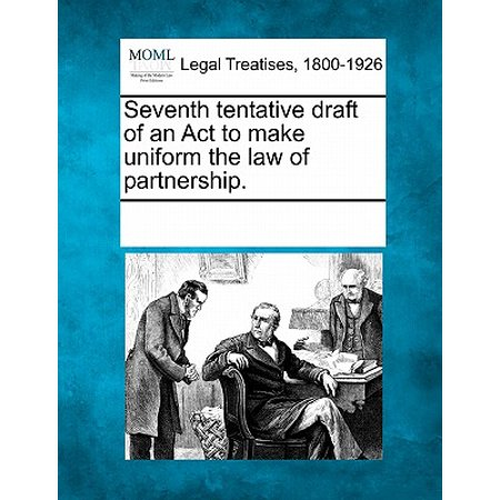 Seventh Tentative Draft of an ACT to Make Uniform the Law of Partnership. ()
