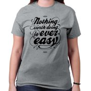 Nothing Worth Doing Easy Funny Shirt Cool Gift Idea Edgy Gym T-Shirt Tee