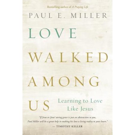 Love Walked among Us : Learning to Love Like Jesus](Jesus Walks On Water Craft)
