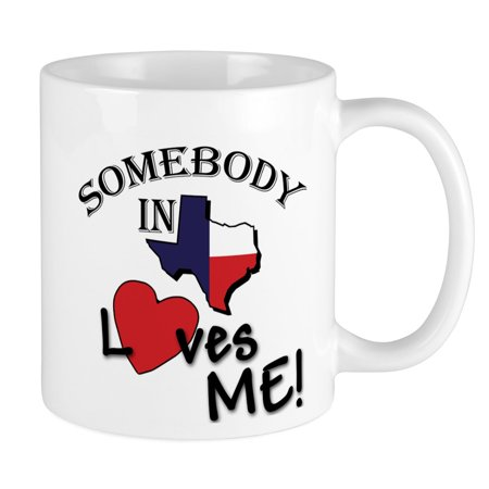 CafePress - Somebody In Texas Loves Me Mug - Unique Coffee Mug, Coffee Cup - Texas Coffee