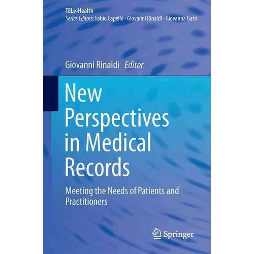 New Perspectives in Medical Records : Meeting the Needs of Patients and Practitioners
