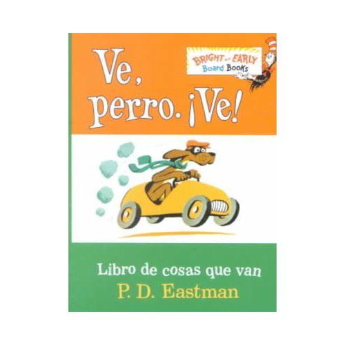 Image of Ve, Perro. Ve!: Go, Dog. Go!