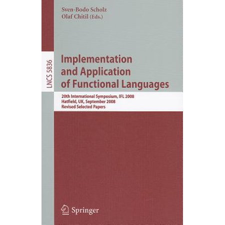 Implementation and Application of Functional Languages : 20th International Symposium, Ifl 2008, Hatfield, Uk, September 10-12, 2008. Revised Selected Papers