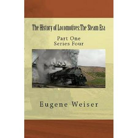 - The History of Locomotives: The Steam Era - eBook