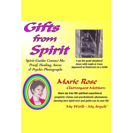 Gifts from Spirit: Spirit Guides Contact Me: Proof, Healing, Aura & Psychic Photographs - eBook - Spirit Contact