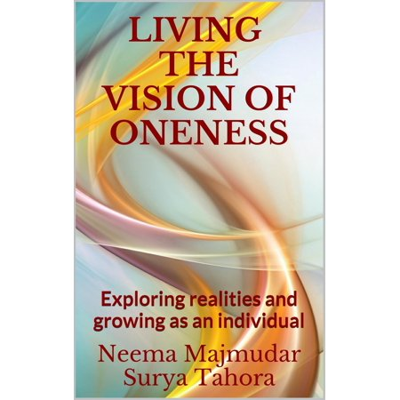 Living the Vision of Oneness: Exploring Realities and Growing as an Individual - (Grow Vision)