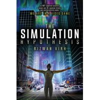 The Simulation Hypothesis : An MIT Computer Scientist Shows Why AI, Quantum Physics and Eastern Mystics All Agree We Are In a Video Game (Paperback)