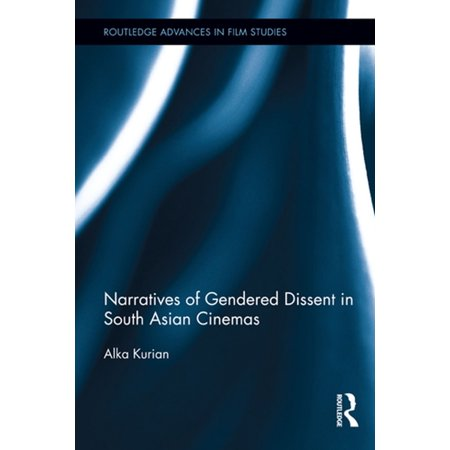 Narratives of Gendered Dissent in South Asian Cinemas - eBook ()