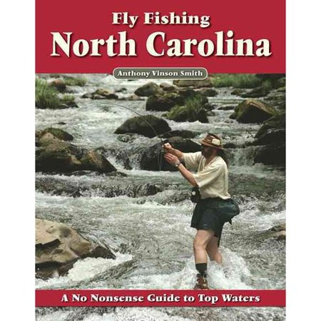 Fly fishing north carolina a no nonsense guide to top for Walmart fly fishing