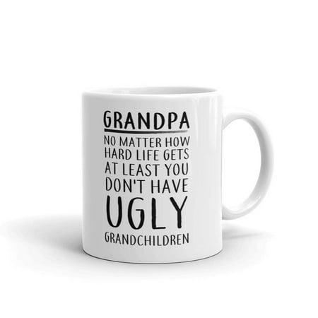 Grandpa No Matter How Hard Life Coffee Tea Ceramic Mug Office Work Cup Gift 11oz