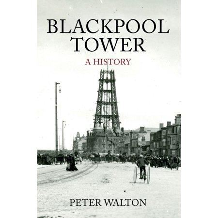 Blackpool Tower A History - eBook