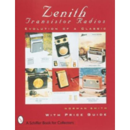 Zenith*r Transistor Radios: Evolution of a Classic